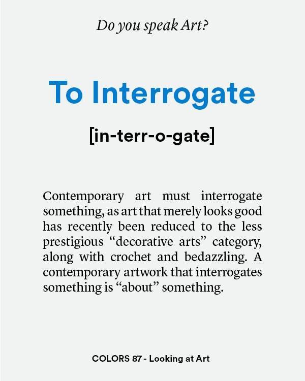 to interrogate