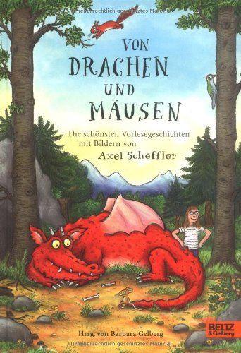 Von Drachen und Mäusen: Die schönsten Vorlesegeschichten mit Bildern von Axel Scheffler von Barbara Gelberg http://www.amazon.de/dp/3407799373/ref=cm_sw_r_pi_dp_Ncbiub04R63TP