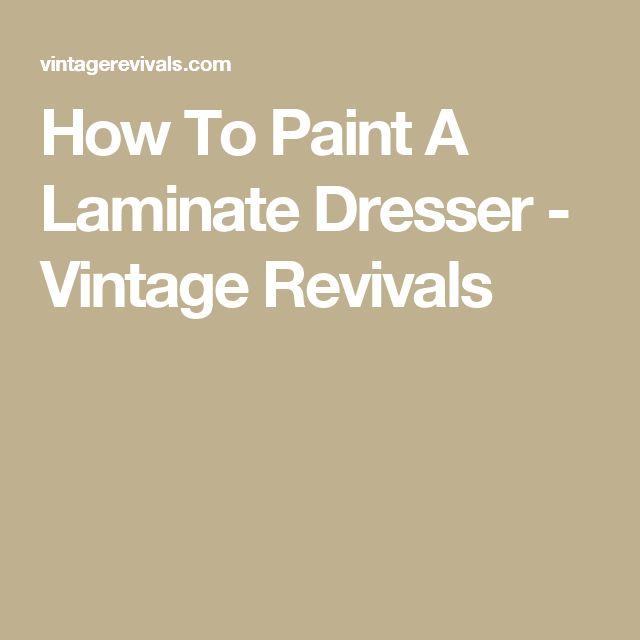 How To Paint A Laminate Dresser - Vintage Revivals