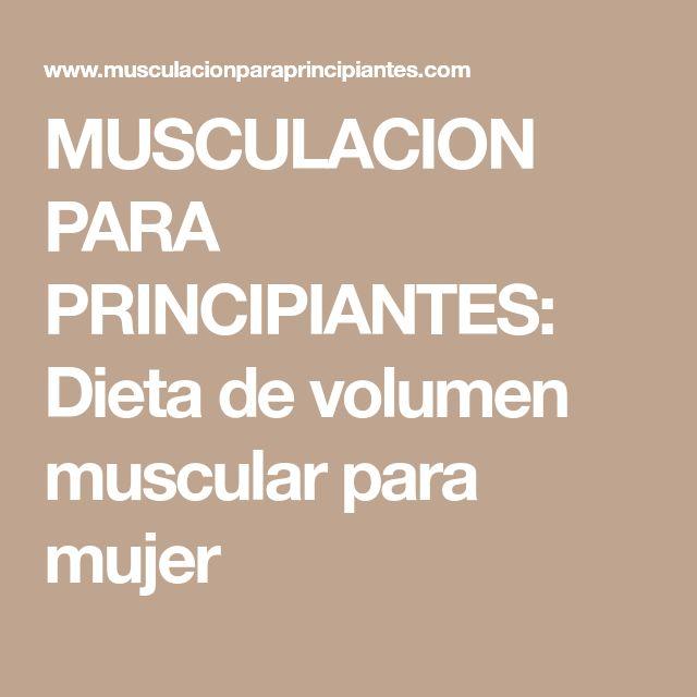 MUSCULACION PARA PRINCIPIANTES: Dieta de volumen muscular para mujer