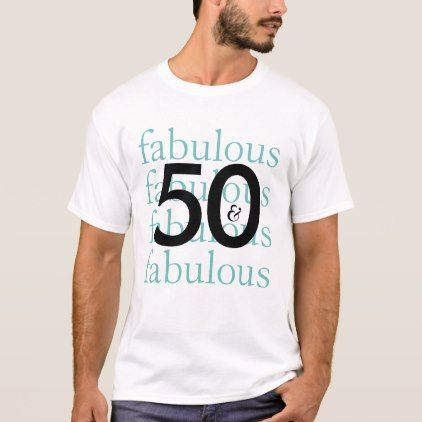 50 and Fabulous Teal Typography T-Shirt - birthday gifts party celebration custom gift ideas diy
