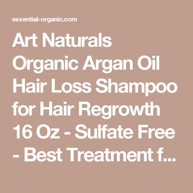 Art Naturals Organic Argan Oil Hair Loss Shampoo for Hair Regrowth 16 Oz - Sulfate Free - Best Treatment for Hair Loss, Thinning & Aging - Product For Men & Women - Infused with Biotin -3 Month Supply | Essential-Organic.com | great organic makeup and cosmetics