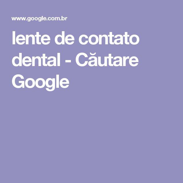 lente de contato dental - Căutare Google