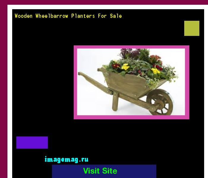 Wooden Wheelbarrow Planters For Sale 091058 - The Best Image Search