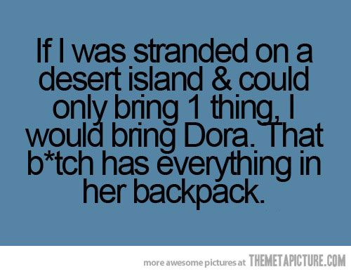 DORA!: Giggle, Quotes, Dora, Funny Stuff, So True, Humor, Funnies, Things