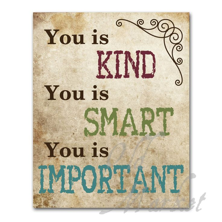 You is Kind You is Smart You is Important on Grunge Background - Printable Digital Download - INSTANT DOWNLOAD         December 23, 2013 at 03:49PM