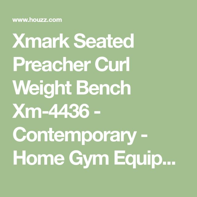Xmark Seated Preacher Curl Weight Bench Xm-4436 - Contemporary - Home Gym Equipment - by BisonOffice #HomeGyms