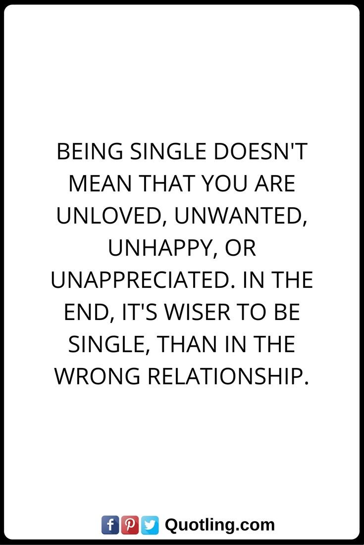Being Single Doesn't Mean That You Are Unloved, Unwanted, Unhappy, Or