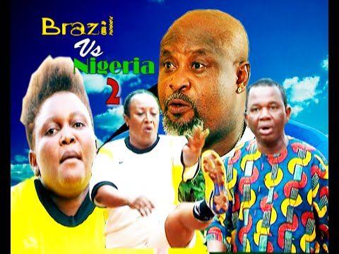 Nigeria Vs Brazil 2- Latest Nigerian Nollywood Movie 2014