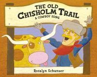 Cover image for The Old Chisholm Trail : a cowboy song