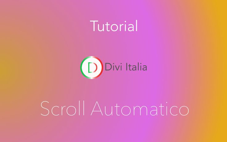 Scroll automatico su immagine,tutorial divi - Divi 3.0 italia blog #tutorial #divi