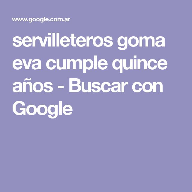 servilleteros goma eva cumple quince años - Buscar con Google