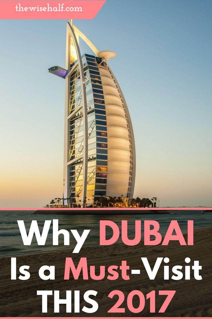 Why Dubai is a must-see country this year 2017. dubai tourism
