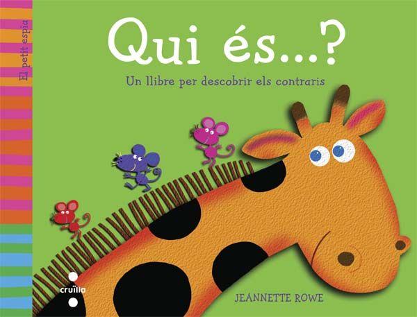 """Jeanette Rowe. """"Qui és..? Un llibre per descobrir els contraris"""". Editorial Cruïlla (Groc)"""