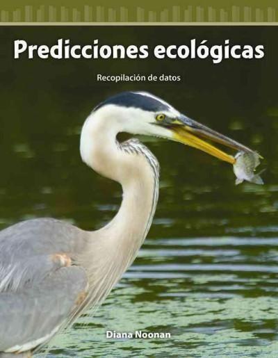 Predicciones ecologicas / Eco-Predictions: Recopilacion De Datos / Collecting Data