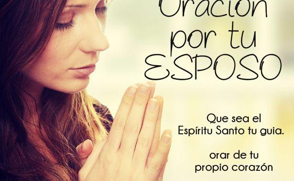 31 dias de oracion por tu esposo | La Esposa Que Ora