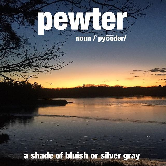 As the blue gave way to pewter, she imagined the sky was warming. #sunset #colors #winter #wordoftheday #dictionary