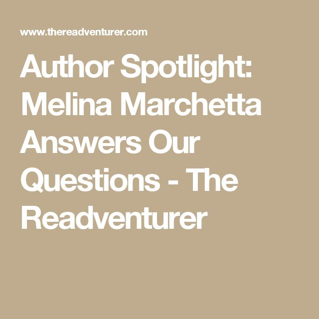 Author Spotlight: Melina Marchetta Answers Our Questions - The Readventurer