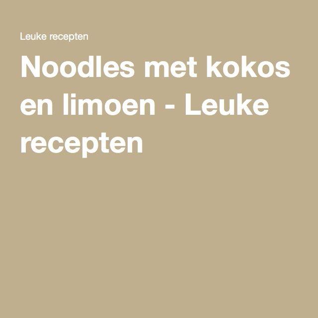Noodles met kokos en limoen - Leuke recepten