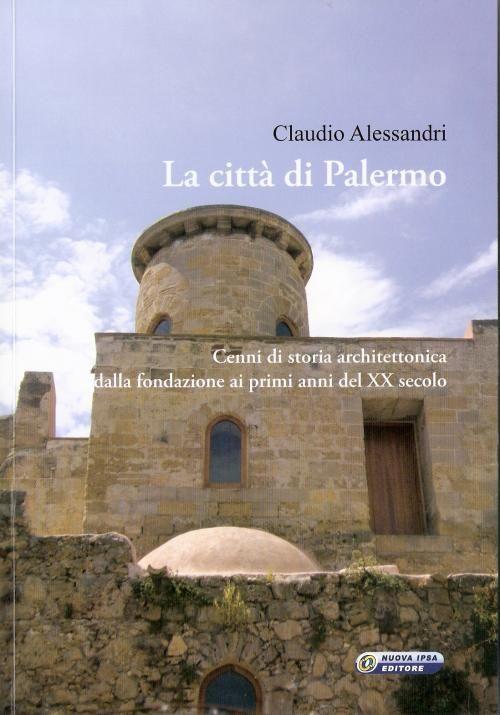 http://www.siciliainformazioni.com/redazione/76152/la-citta-di-palermo-secondo-claudio-alessandri
