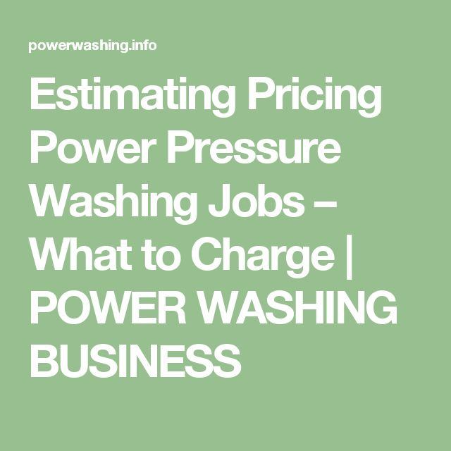 Estimating Pricing Power Pressure Washing Jobs – What to Charge | POWER WASHING BUSINESS