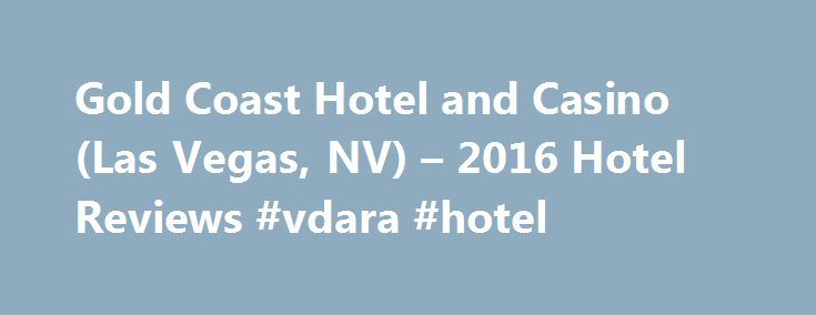 Gold Coast Hotel and Casino (Las Vegas, NV) – 2016 Hotel Reviews #vdara #hotel http://hotels.remmont.com/gold-coast-hotel-and-casino-las-vegas-nv-2016-hotel-reviews-vdara-hotel/  #gold coast motel # Chapel Hill, North Carolina We were attending a convention next door, at the Rio and from previous experience staying in the Rio knew we did not want to go back, so we checked in at Gold Coast instead. This was the best choice we ever made. We probably did about as [...]Read More...