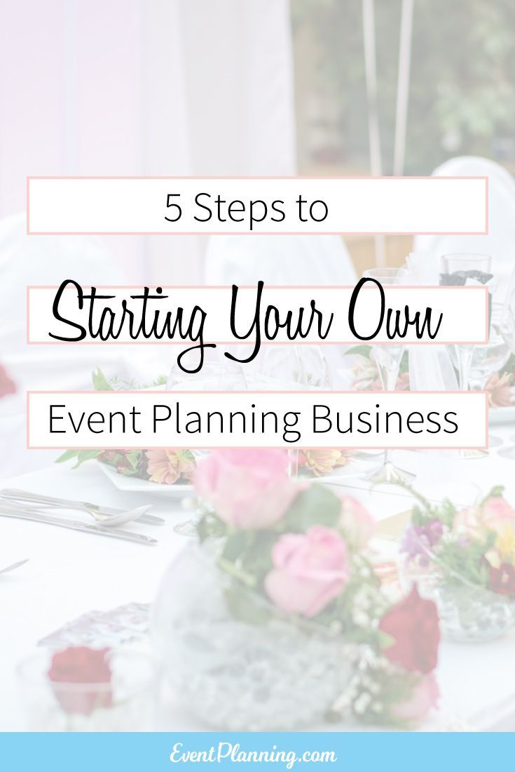 First Steps in Launching Your Own Event Business