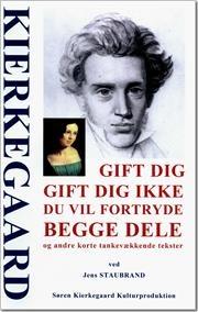 Gift dig, gift dig ikke, du vil fortryde begge dele - og andre korte tankevækkende tekster af Søren Kierkegaard, ISBN 9788792510082