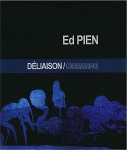 Ed PIEN : Déliaison / Unbinding. Auteur : Karl-Gilbert Murray. En français/anglais. 52 pages couleur. Membre 12$. Non-membre 15$.