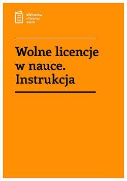 http://centrumcyfrowe.pl/wolne-licencje-w-nauce-instrukcja-premiera-publikacji/