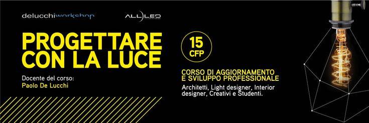 È in partenza a Bologna un nuovo percorso di aggiornamento e sviluppo professionale promosso da De Lucchi Workshop, in partnership con ALL-LED, rivolto ad architetti, light designer, interior designer, creativi e studenti.