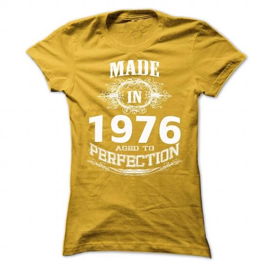 made in 1976 AGED TO PERFECTION #1976 #tshirts #birthday #gift #ideas #Popular #Everything #Videos #Shop #Animals #pets #Architecture #Art #Cars #motorcycles #Celebrities #DIY #crafts #Design #Education #Entertainment #Food #drink #Gardening #Geek #Hair #beauty #Health #fitness #History #Holidays #events #Home decor #Humor #Illustrations #posters #Kids #parenting #Men #Outdoors #Photography #Products #Quotes #Science #nature #Sports #Tattoos #Technology #Travel #Weddings #Women