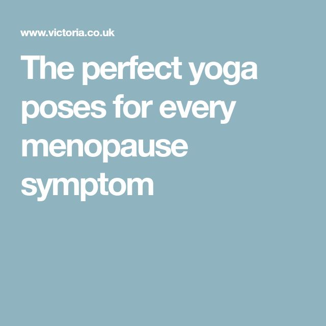 The perfect yoga poses for every menopause symptom