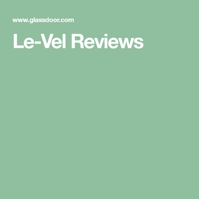 Le-Vel Reviews