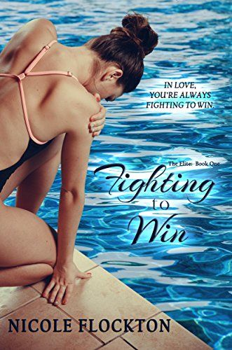 Fighting to Win (The Elite Book 1) by Nicole Flockton http://a.co/eYs4I74