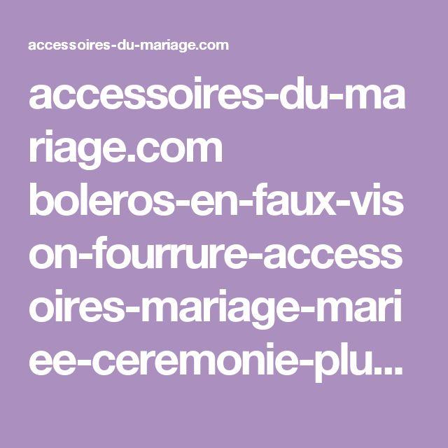 accessoires-du-mariage.com boleros-en-faux-vison-fourrure-accessoires-mariage-mariee-ceremonie-plumes 5632-chale-etole-bolero-mariage-plumes-marabout-demoiselle-d-honneur-accessoires-de-la-mariee-soiree-ceremonie.html