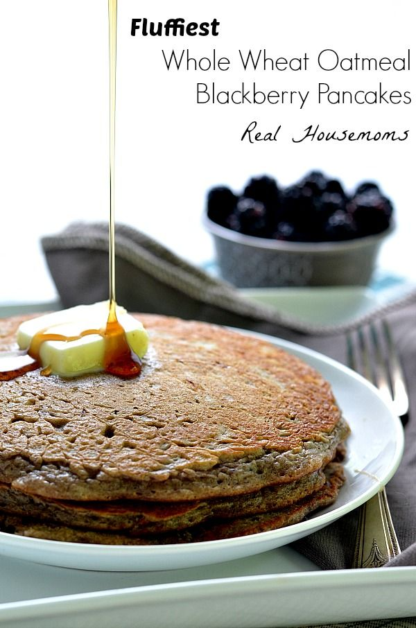 Fluffiest Whole Wheat Oatmeal Blackberry Pancakes | Real Housemoms | #breakfast #BestPancakes #blackberry