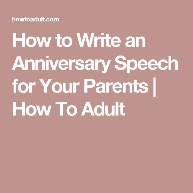 How to Write an Anniversary Speech for Your Parents | How To Adult