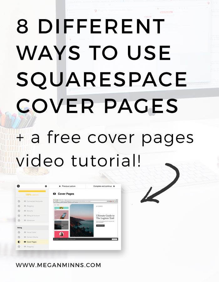 Have you heard about Squarespace's cover pages yet? They are absolutely one of my favorite features of Squarespace! In this blog post, I'm breaking down 8 different ways to use cover pages for your business and blog with real life examples. PLUS, I've got a free Squarespace course that walks you through the entire platform (including cover pages!). Check it out >>http://www.meganminns.com/blog/8-ways-cover-page