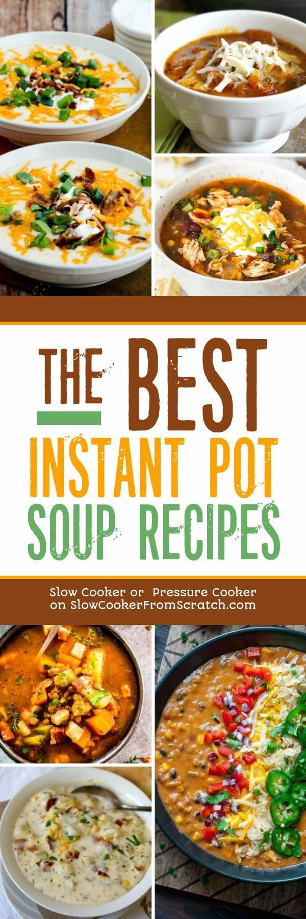 We're just heading into full-out soup season, and soup is so quick in the Instant Pot! To help you make tasty Instant Pot Soups all winter long, we've collected The BEST Instant Pot Soups; enjoy! [featured on Slow Cooker or Pressure Cooker at SlowCookerFromScratch.com] #InstantPotSoup #PressureCookerSoup #TheBestInstantPotSoup #InstantPotSoupRecipes