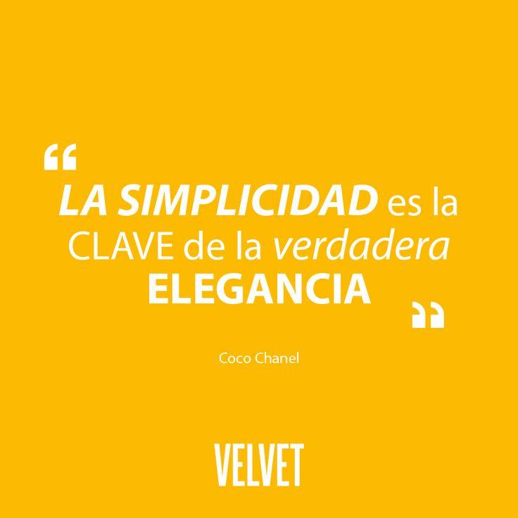 """""""La simplicidad es la clave de la verdadera elegancia""""  Coco Chanel."""