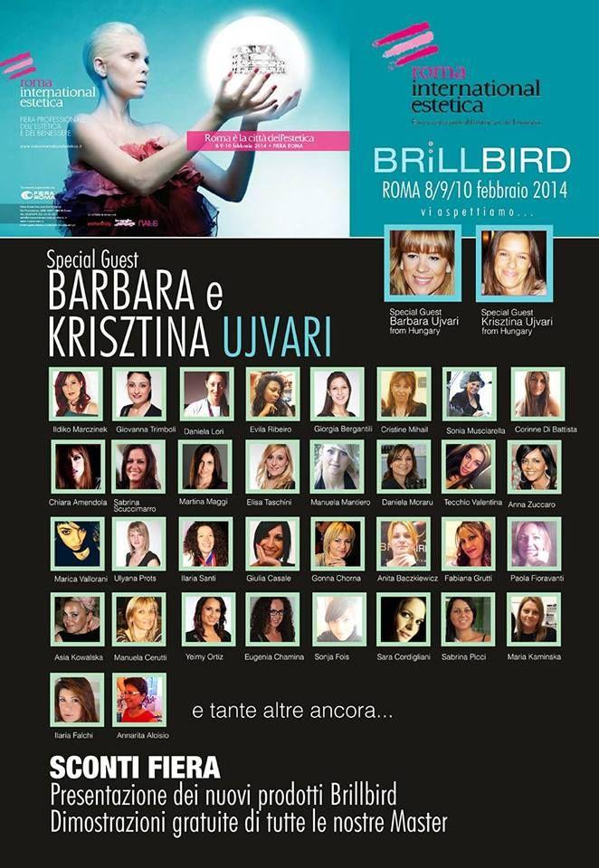 Brillbird presente al Roma International Estetica Special Guest Barbara e Krisztina Ujvari Nuova Fiera di Roma 8-9-10 Febbraio