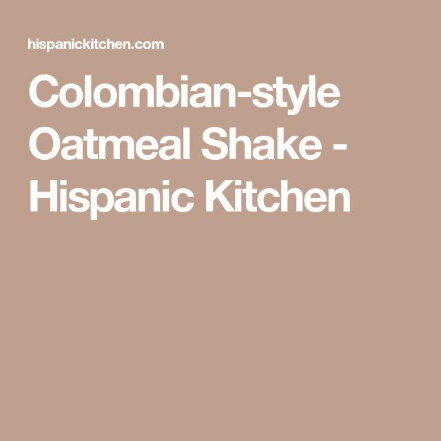 Colombian-style Oatmeal Shake - Hispanic Kitchen