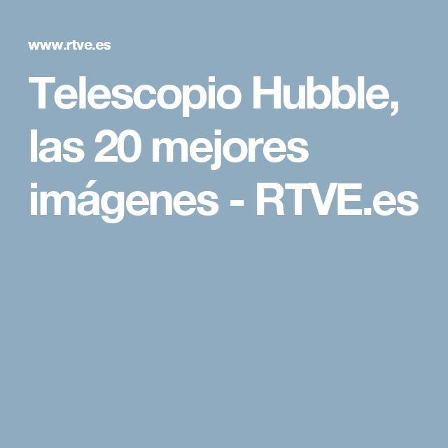 Telescopio Hubble, las 20 mejores imágenes - RTVE.es