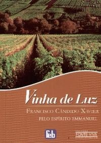 Vinha de Luz   de Francisco Candido Xavier  25ª Ed. 2006  Editora FEB