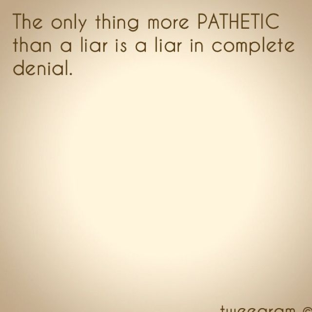 If you are in presence of pathological liar in denial, you are in presence of uncurable pathology. Get out of there!