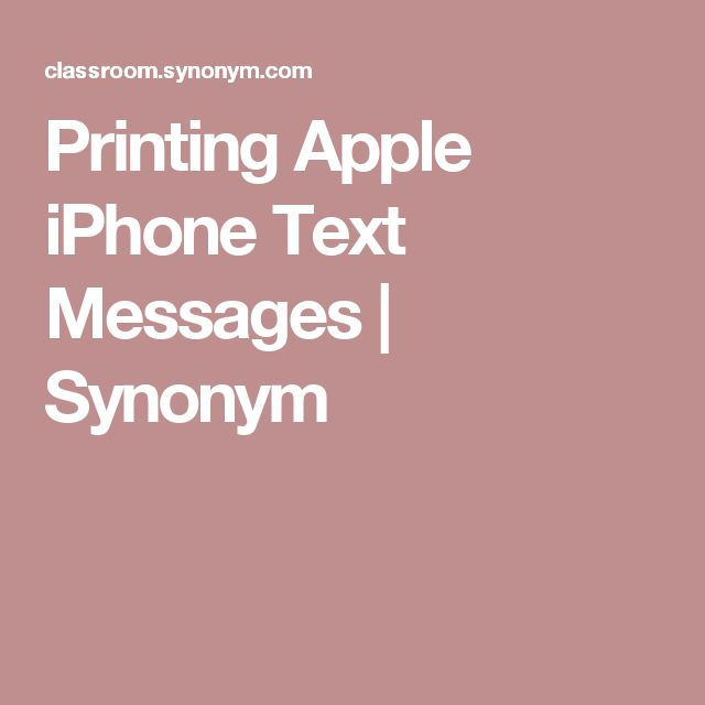 Printing Apple iPhone Text Messages | Synonym