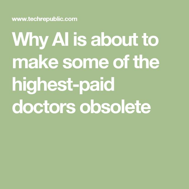 Why AI is about to make some of the highest-paid doctors obsolete