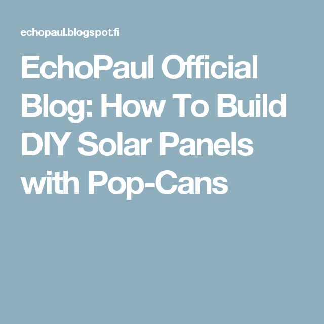 17 best ideas about solar thermal systems on pinterest solar solar water and solar power energy - How to make a solar panel out of soda cans ...
