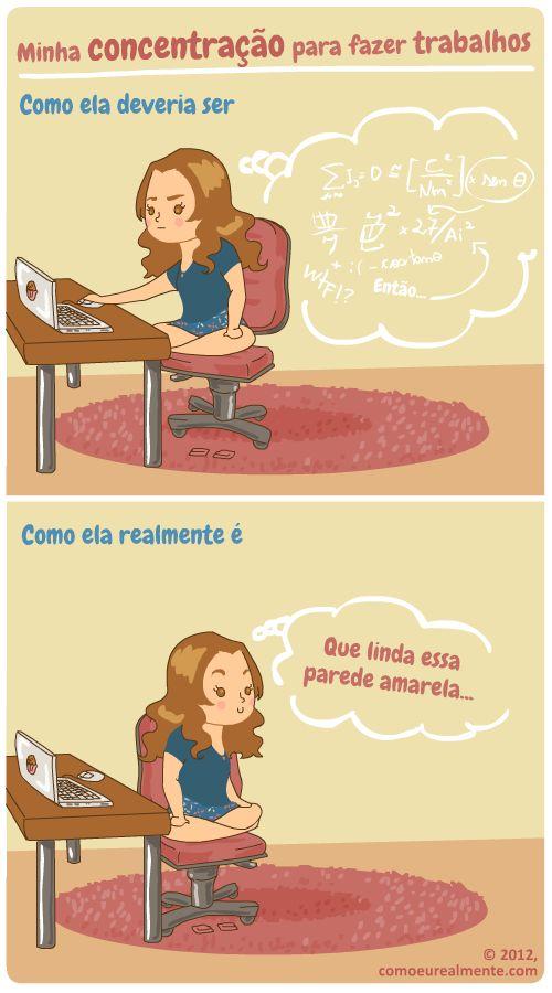 Como eu realmente...: Concentração  @Marcela Cardoso HUASHUASHUUHAS